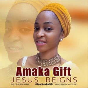 MP3 Download: Jesus Reigns - Amaka Gift