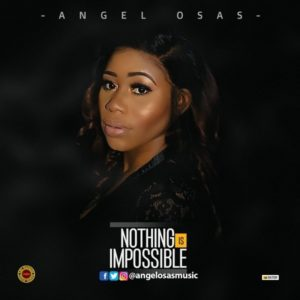 MP3 Download: Angel Osas - Nothing Is Impossible