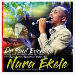 Download Audio: Nara Ekele - Pastor Paul Enenche