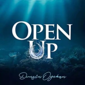 Download MP3: Open Up - Dunsin Oyekan