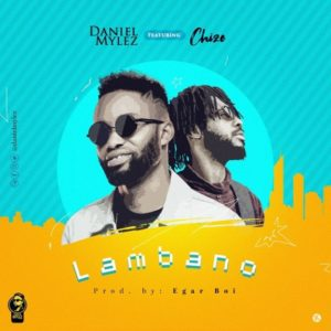 MP3 Download: Lambano - Daniel Mylez ft. Chize