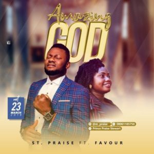 Download MP3: Amazing God - St. Praise ft Favour Joseph