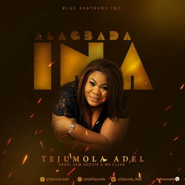 Download: Alagbada Ina - Tejumola Adel