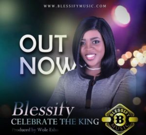 Download MP3: Celebrate the King - Blessify