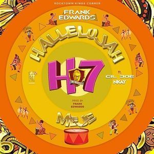 Download MP3: Hallelujah Meje - Frank Edwards ft Gil Joe & Nkay