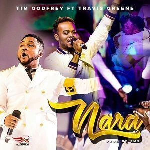 Download MP3: Nara Ekele - Tim Godfrey ft. Travis Greene