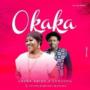 Audio: Laura Abios ft Samsong - Okaka