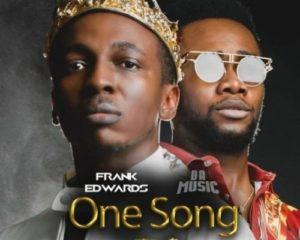 Audio: One Song - Frank Edwards ft Da Music