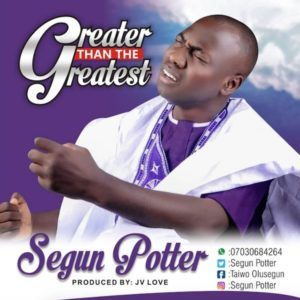 Download MP3: Greater than the Greatest - Segun Potter
