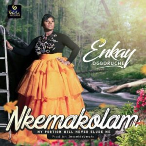 Music + Video: Nkemakolam – Enkay Ogboruche