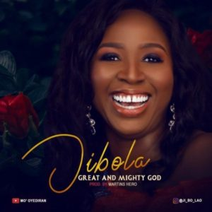 Great And Mighty God – Jibola