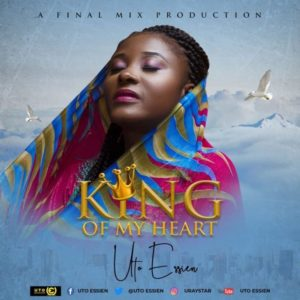 MP3 Download: King of My Heart – Uto Essien