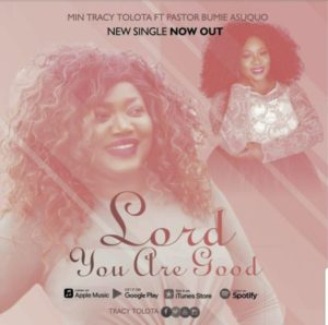 MP3 Download: Lord You Are Good – Min Tracy Tolota ft Bumie Asuquo