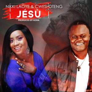 MP3 Download: Jésù – Nikki Laoye ft Cwesi Oteng