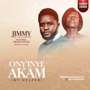 Free MP3: Ony'inye Akam – Jimmy D Psalmists ft. Amarachi Eze