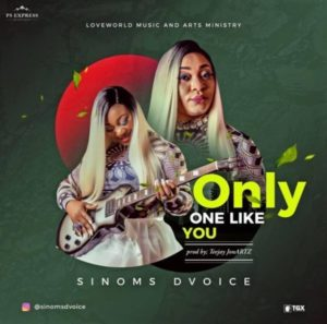 MP3 Download: Only One Like You – Sinoms Dvoice