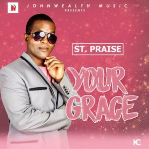 [Free Download] Your Grace - St. Praise