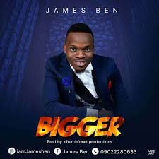 Download MP3: Bigger – James Ben