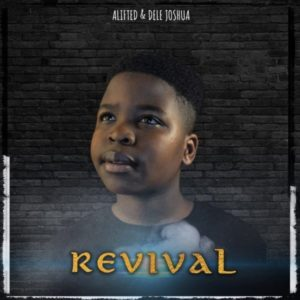 [Music + Video] Revival – Alifted Ft Dele Joshua