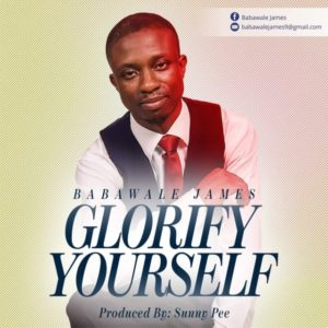 Music: Glorify Yourself – Babawale James