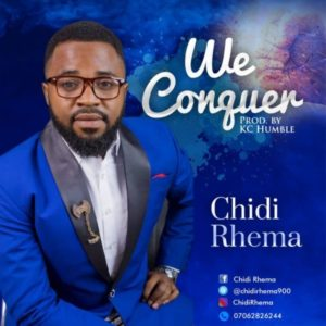 MP3 Download: We Conquer – Chidi Rhema