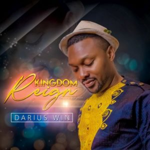 Audio: Kingdom Reign – Darius Win