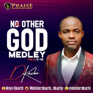 [Music + Lyrics] No Other God – Dkachi