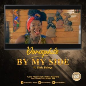 [Music + Video] By My Side – Dorisphils Ft. Chris Strings