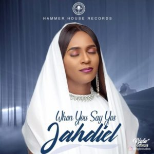 MP3 Download: When You Say Yes – Jahdiel