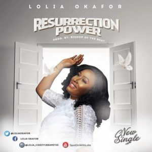 MP3 Download: Resurrection Power – Lolia Okafor