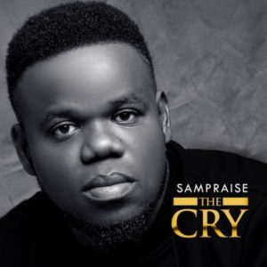 [Music + Video] The Cry – Sampraise