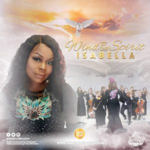[Music + Video] Wind Of The Spirit – Isabella Melodies