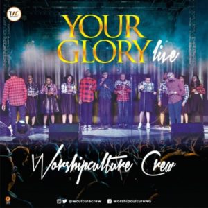 [Music + Video] Your Glory – WorshipCulture Crew