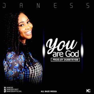 Audio: You Are God – Janess