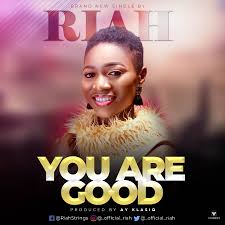 Music: You Are Good – Riah