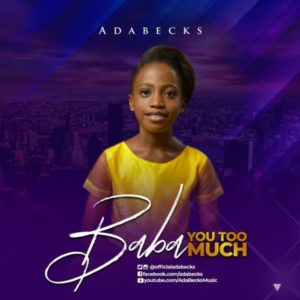Free Download: Baba You Too Much - AdaBecks
