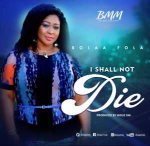 MP3 Download: I Shall Not Die – Bolaafola