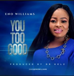 MP3 Download: You Too Good – Eno Williams