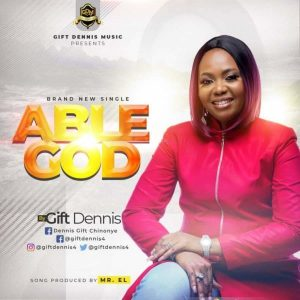 [Music + Video] Able God – Gift Dennis