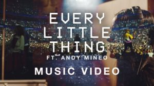 [Video + Lyrics]: Every Little Thing – Hillsong Young & Free Ft Andy Mineo