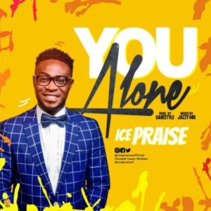 [Music + Video]: You Alone - Icepraise
