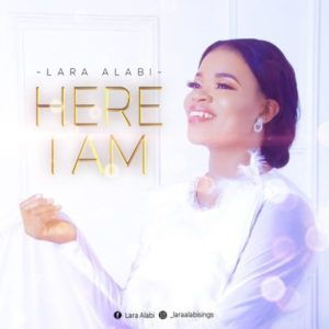 Free Download: Here I Am – Lara Alabi
