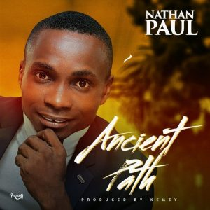 [Music + Lyrics]: Ancient Path – Nathan Paul