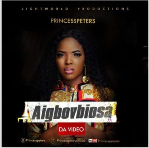 [Video] Aigbovbiosa – Princess Peters