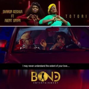[Video] Totori – Sharon Ikekhua Ft. Agent Synpa