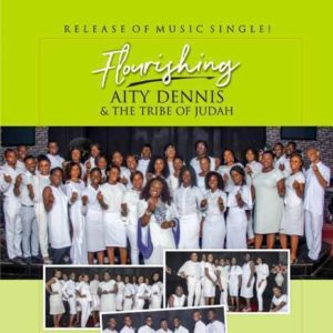 Flourishing – Aity Dennis Ft. Tribe Of Judah (Christian Music Download)