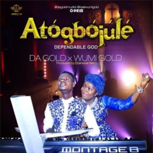 [Free Download] Atogbojule – Da Gold Ft. Wumi Gold