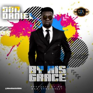 [Music + Lyrics] By His Grace – Don Daniel (MP3 Download)