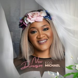 [Video + Music] New Dimension – Ego Michael (Christian Music Download)