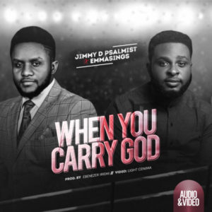 [Video] When You Carry God – Jimmy D Psamlmist Ft. Emmasings (Christian Music Download)